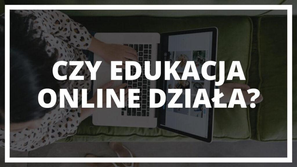 Czy edukacja online działa